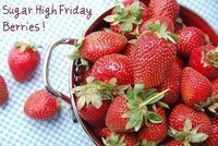 Sugar High Friday Berries